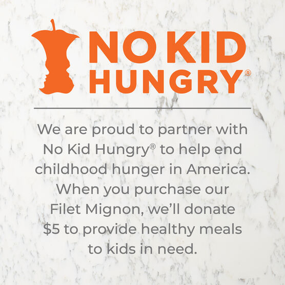 When you purchase our Filet Mignon, we'll donate $5 to provide healthy meals to kids in need.