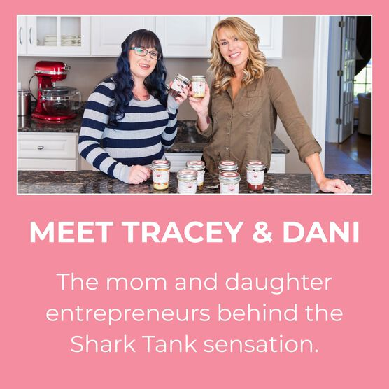 Meet Tracy & Dani, the mom and daughter entrepreneurs behind the Shark Tank sensation.