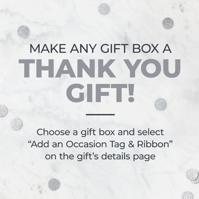 Make any gift box a Thank You Gift | Choose any gift box & select 'Add an occasion tag & ribbon' on the gift's details page.
