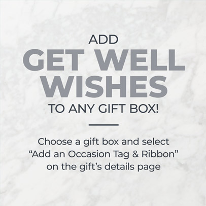 Add Get Well Wishes to any gift box | Choose any gift box & select 'Add an occasion tag & ribbon' on the gift's details page.