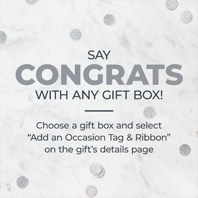 Say Congrats with any gift box | Choose any gift box & select 'Add an occasion tag & ribbon' on the gift's details page.