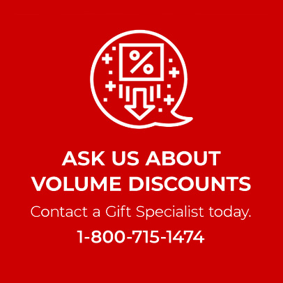 Ask us about volume discounts | Contact a gifting specialist today | 1-800-715-1474