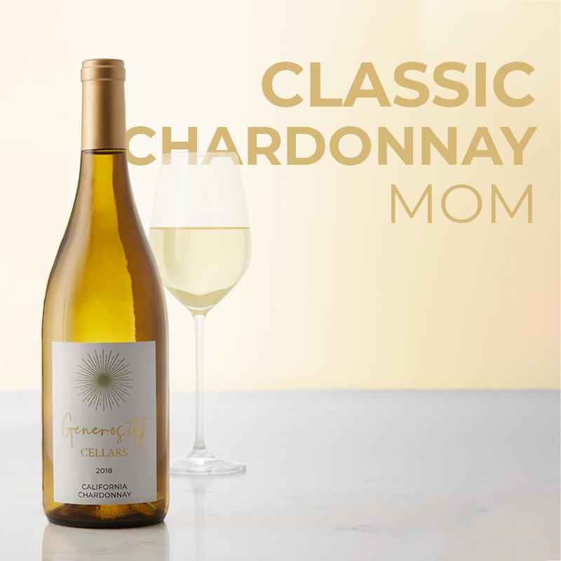 Classic Chardonnay Mom - Generosity Cellars California Chardonnay